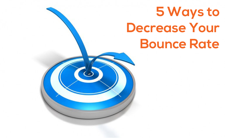 5 Ways to Decrease Your Bounce Rate