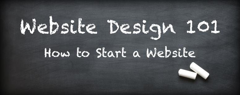 Website Design 101 - How to Start a Website