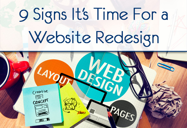 9 Signs It's Time For A Website Redesign